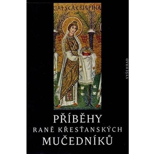 Pozostałe książki, Příběhy raně křesťanských mučedníků Petr Kitzler
