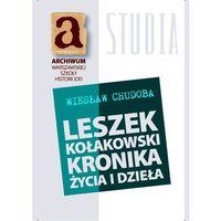 Filozofia, Leszek Kołakowski Kronika życia i dzieła (opr. miękka)