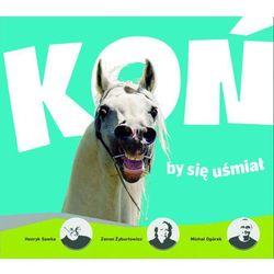 Koń by się uśmiał (opr. twarda)