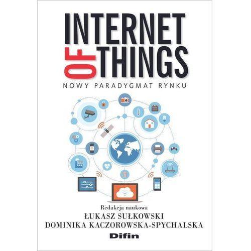 Informatyka, Internet of Things. Nowy paradygmat rynku (opr. miękka)