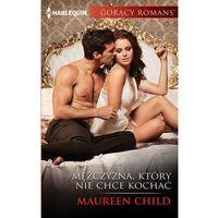 E-booki, Mężczyzna, który nie chce kochać - Maureen Child (MOBI)