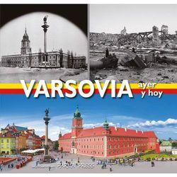 Warszawa wczoraj i dziś w. hiszp - Anna Kotańska, Anna Topolska (opr. twarda)