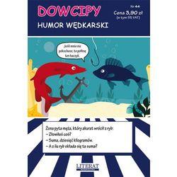 Dowcipy Nr 44 Humor wędkarski (opr. miękka)