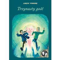 Książki dla dzieci, Trzynasty gość - Widmark Martin (opr. twarda)