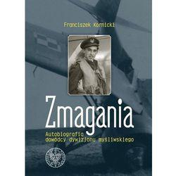 Zmagania Autobiografia dowódcy dywizjonu myśliwskiego (opr. miękka)