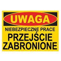 Oznakowanie informacyjne i ostrzegawcze, BTO-20 ZNAK NIEBEZPIECZNE PRACE PRZEJŚCIE ZABRONIO