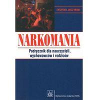 Książki o zdrowiu, medycynie i urodzie, Narkomania podręcznik dla nauczycieli wychowawców i rodziców (opr. miękka)