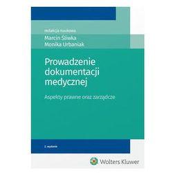 Prowadzenie dokumentacji medycznej - Śliwka Marcin, Urbaniak Monika (opr. miękka)