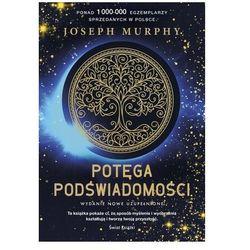 Potęga podświadomości (nowe wydanie uzupełnione) - Joseph Murphy - książka (opr. broszurowa)