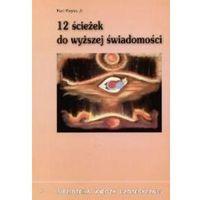 Paranauki i zjawiska paranormalne, 12 ścieżek do wyższej świadomości - KOS. DARMOWA DOSTAWA DO KIOSKU RUCHU OD 24,99ZŁ (opr. miękka)