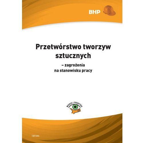 E-booki, Przetwórstwo tworzyw sztucznych - zagrożenia na stanowisku pracy - Zygmunt Wieczorek (PDF)