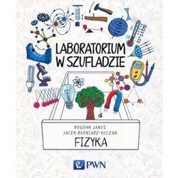 Laboratorium w szufladzie Fizyka [Janus Bogdan, Błoniarz-Łuczak Jacek]