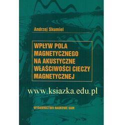 Wpływ pola magnetycznego na akustyczne właściwości cieczy magnetycznej (opr. miękka)