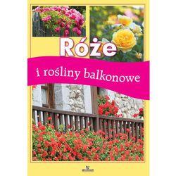 Róże i rośliny balkonowe (opr. miękka)
