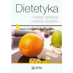 Dietetyka Żywienie zdrowego i chorego człowieka (opr. miękka)