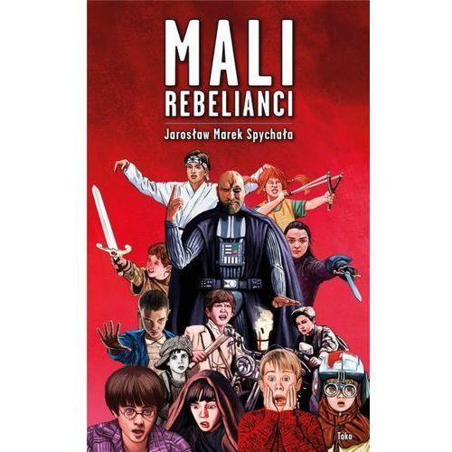 Książki dla dzieci, Mali Rebelianci (opr. broszurowa)