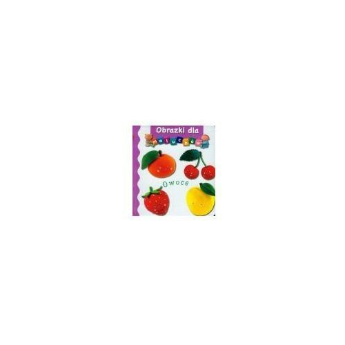 Książki dla dzieci, Owoce. Obrazki dla maluchów (opr. twarda)