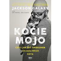 E-booki, Kocie mojo, czyli jak być opiekunem szczęśliwego kota - Jackson Galaxy, Mikel Delgado (EPUB)