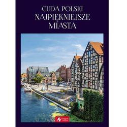Cuda polski najpiękniejsze miasta (opr. twarda)
