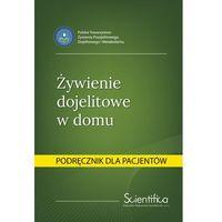 Książki medyczne, Żywienie dojelitowe w domu.Podręcznik dla pacjenta (opr. broszurowa)