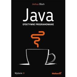 Java. Efektywne programowanie. Wydanie III - Joshua Bloch (opr. miękka)
