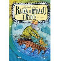 Książki dla dzieci, Bajka o rybaku i rybce - Aleksander Puszkin (opr. miękka)