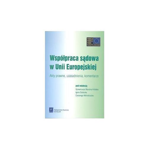 Biblioteka biznesu, Współpraca sądowa w Unii Europejskiej - SCHOLAR (opr. miękka)