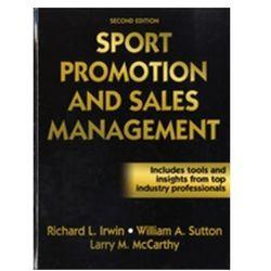 Sport Promotion and Sales Management Irwin, Richard; Sutton, William; McCarthy, Larry M.
