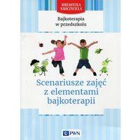 Książki dla dzieci, Bajkoterapia w przedszkolu Scenariusze zajęć z elementami bajkoterapii (opr. miękka)