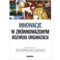 Leksykony techniczne, Innowacje w zrównoważonym rozwoju organizacji (opr. miękka)
