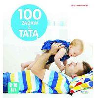 Hobby i poradniki, 100 zabaw z tatą + zakładka do książki GRATIS (opr. broszurowa)