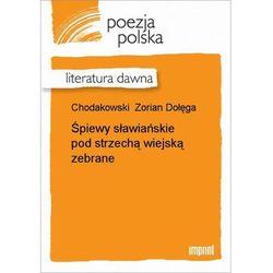 Śpiewy sławiańskie pod strzechą wiejską zebrane - Zorian Dołęga Chodakowski