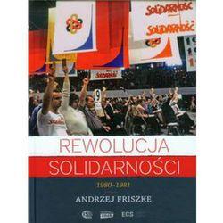 Rewolucja Solidarności. 1980-1981 (opr. twarda)