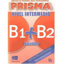 Prisma Fusion Nivel Intermedio B1+B2 Podręcznik + Cd (opr. miękka)