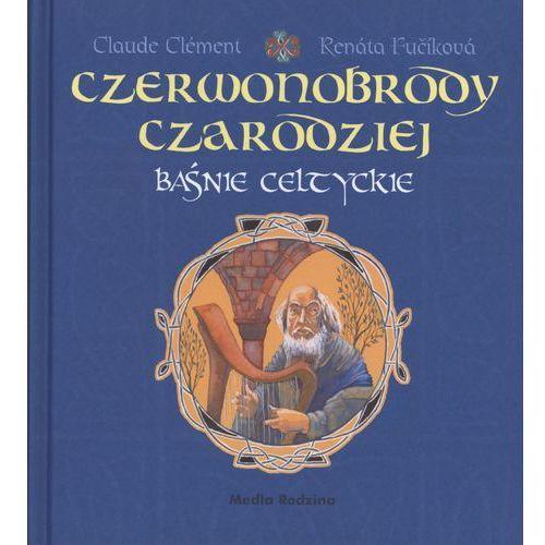 Książki dla dzieci, Czerwonobrody czarodziej. Baśnie celtyckie. (opr. twarda)