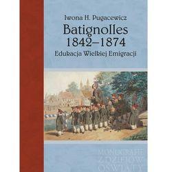 Batignolles 1842-1874 Edukacja Wielkiej Emigracji - (opr. twarda)