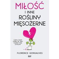 Literatura młodzieżowa, Miłość i inne rośliny mięsożerne [Gonsalves Florence] (opr. broszurowa)