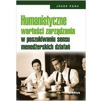 E-booki, Humanistyczne wartości zarządzania w poszukiwaniu sensu menedżerskich działań