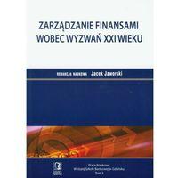 Książki o biznesie i ekonomii, Zarządzanie finansami wobec wyzwań XXI wieku. Tom 5 (opr. miękka)
