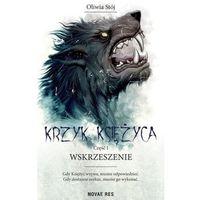 Literatura młodzieżowa, Krzyk księżyca t.1 wskrzeszenie (opr. miękka)