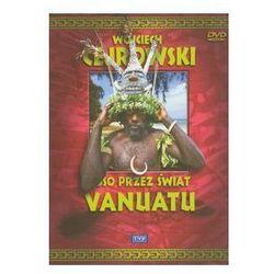 Wojciech Cejrowski - Boso przez świat Vanuatu. Darmowy odbiór w niemal 100 księgarniach!