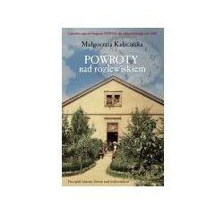 Powroty Nad Rozlewiskiem - Małgorzata Kalicińska