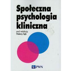 Społeczna psychologia kliniczna (opr. miękka)