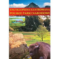 Encyklopedia ilustrowana Polskie parki narodowe (opr. twarda)