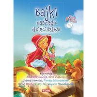 Książki dla dzieci, BAJKI NASZEGO DZIECIŃSTWA + CD TW (opr. twarda)