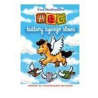 Książki dla dzieci, ABC kultury żywego słowa. Poradnik dla początkującego recytatora. (opr. broszurowa)