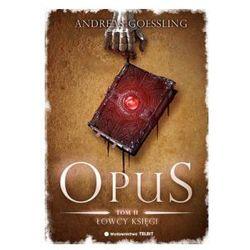 OPUS TOM 2. ŁOWCY KSIĘGI Andreas Goessling (opr. miękka)