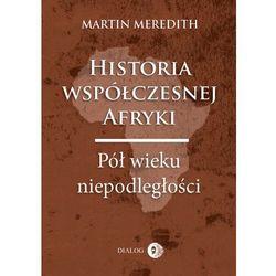Historia współczesnej Afryki. Pół wieku niepodległości (opr. miękka)