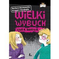 Literatura młodzieżowa, Wielki wybuch czyli K. kontra K. (opr. twarda)