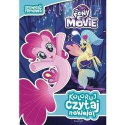My Little Pony the Movie Koloruj czytaj naklejaj (opr. broszurowa)